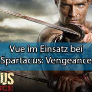 Vue im Einsatz bei spartacus_vengeance