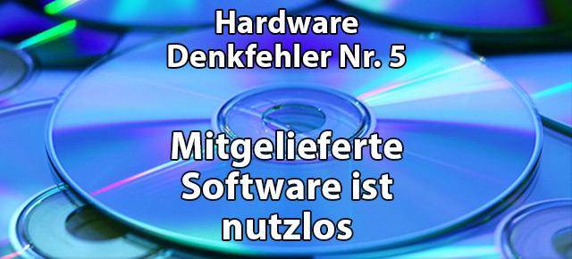 Denkfehler-Nr5-mitgelieferte-software-ist-nutzlos