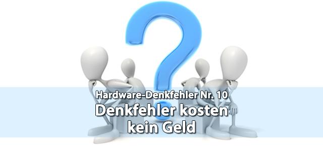 Hardware-Denkfehler Nr. 10